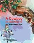 A cowboy and A Magic Mango Tree by Humayun Kabir Dhali